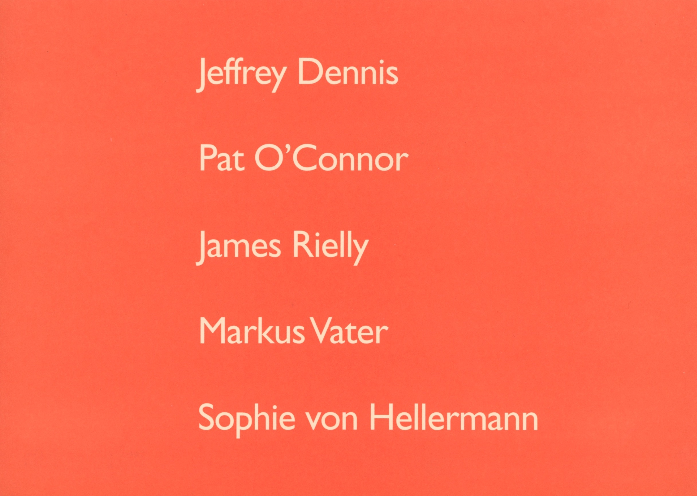 James Rielly - Jeffrey Dennis - Pat O'Connor –  Sophie von Hellermann - Markus Vater